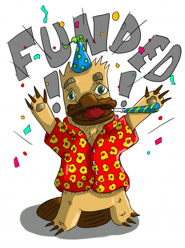 Woohoo the Raging Platypus No. 3 is officially happening! We have reached our target!
